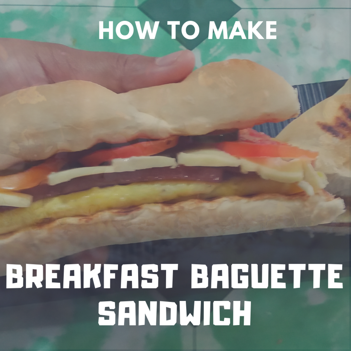 How to Make a Breakfast Baguette Sandwich