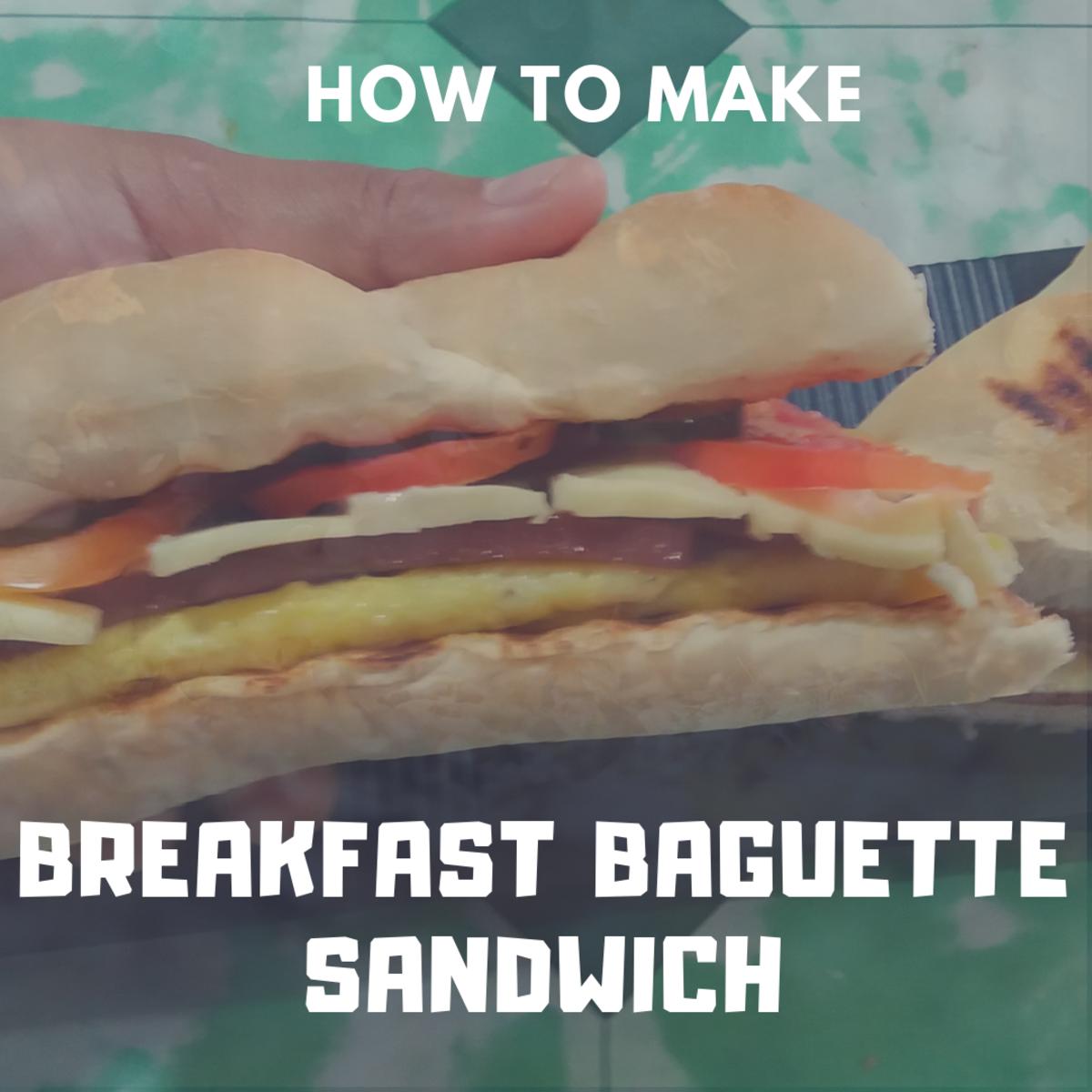 How to Make a Breakfast Baguette Sandwich