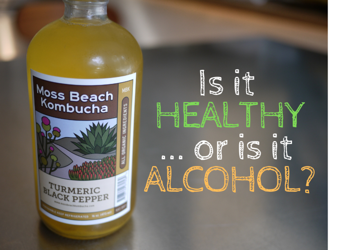 Kombucha is probably healthy, but it's probably alcoholic, too. It's very confusing.