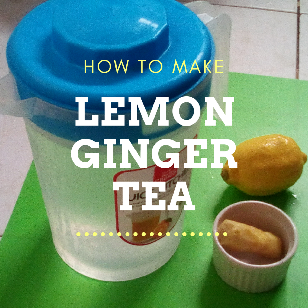 How to Make Lemon Ginger Tea