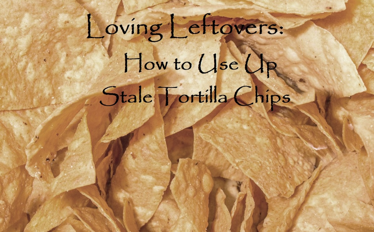 Loving Leftovers: How to Use Up Stale Tortilla Chips