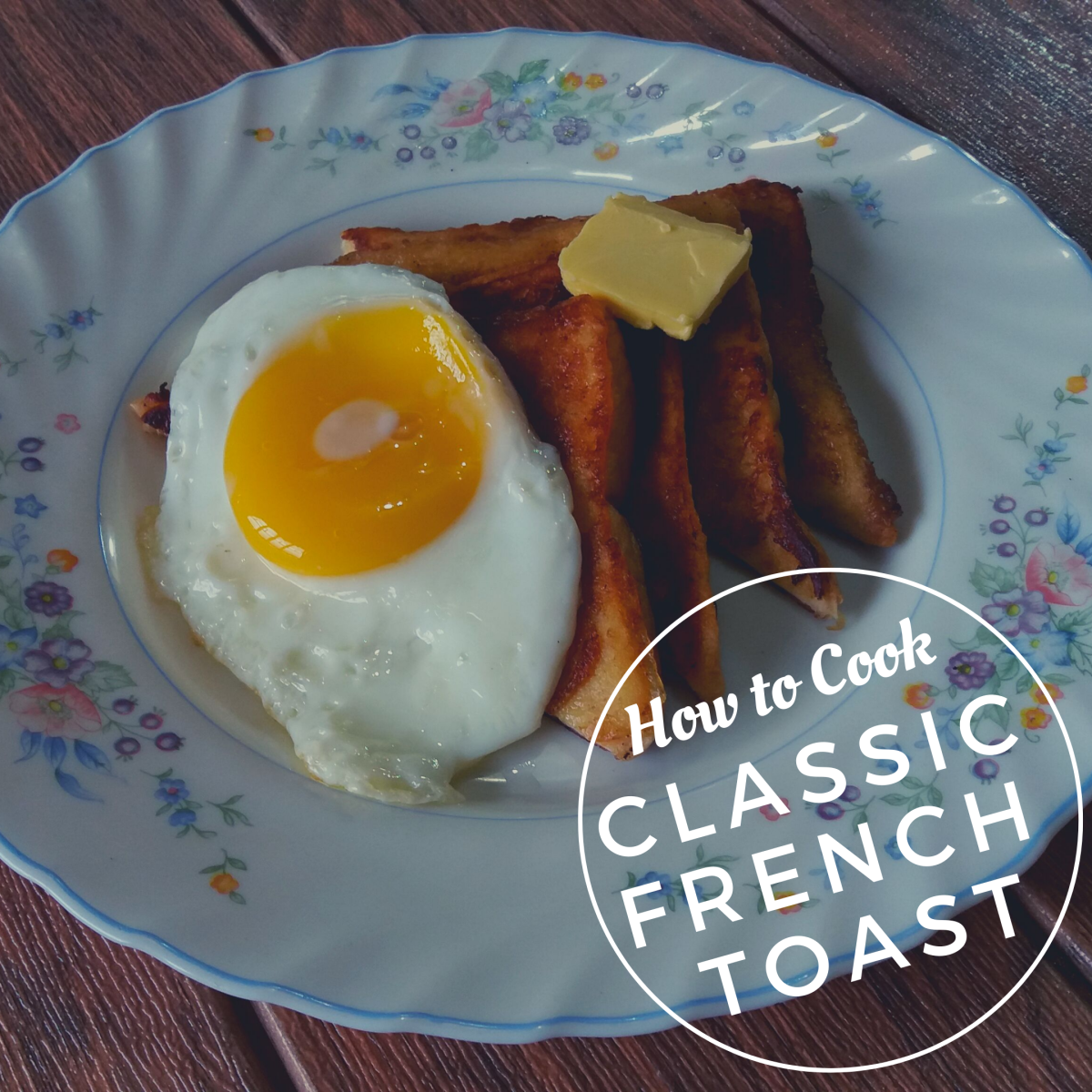 Learn how to prepare classic French toast