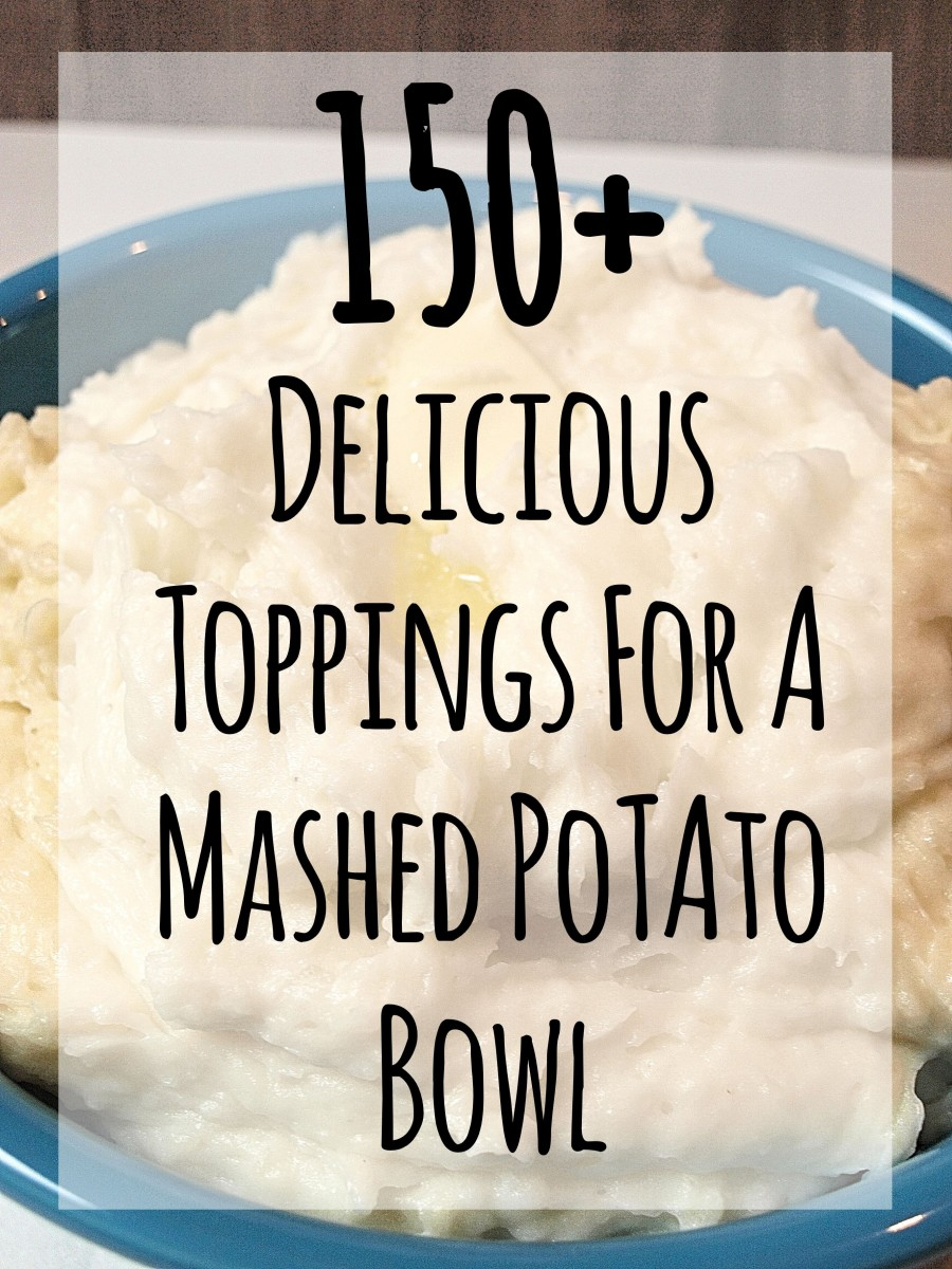 150+ Delicious Toppings for a Mashed Potato Bowl