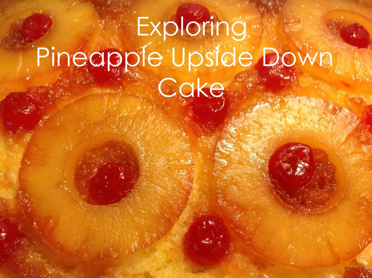 Exploring Pineapple Upside-Down Cake (With Recipes)