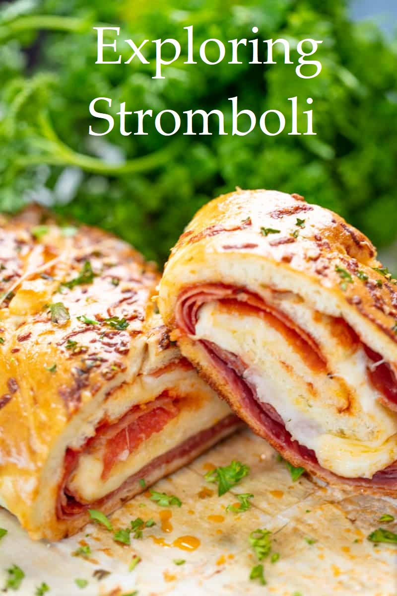 Exploring Stromboli: 12 Ways to Make the Hot Deli Treat