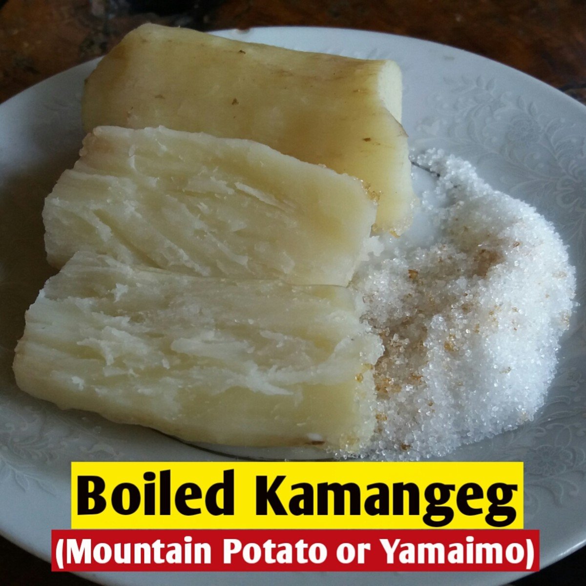 Boiled kamangeg, also known as mountain potato or yamaimo, is a tasty snack.
