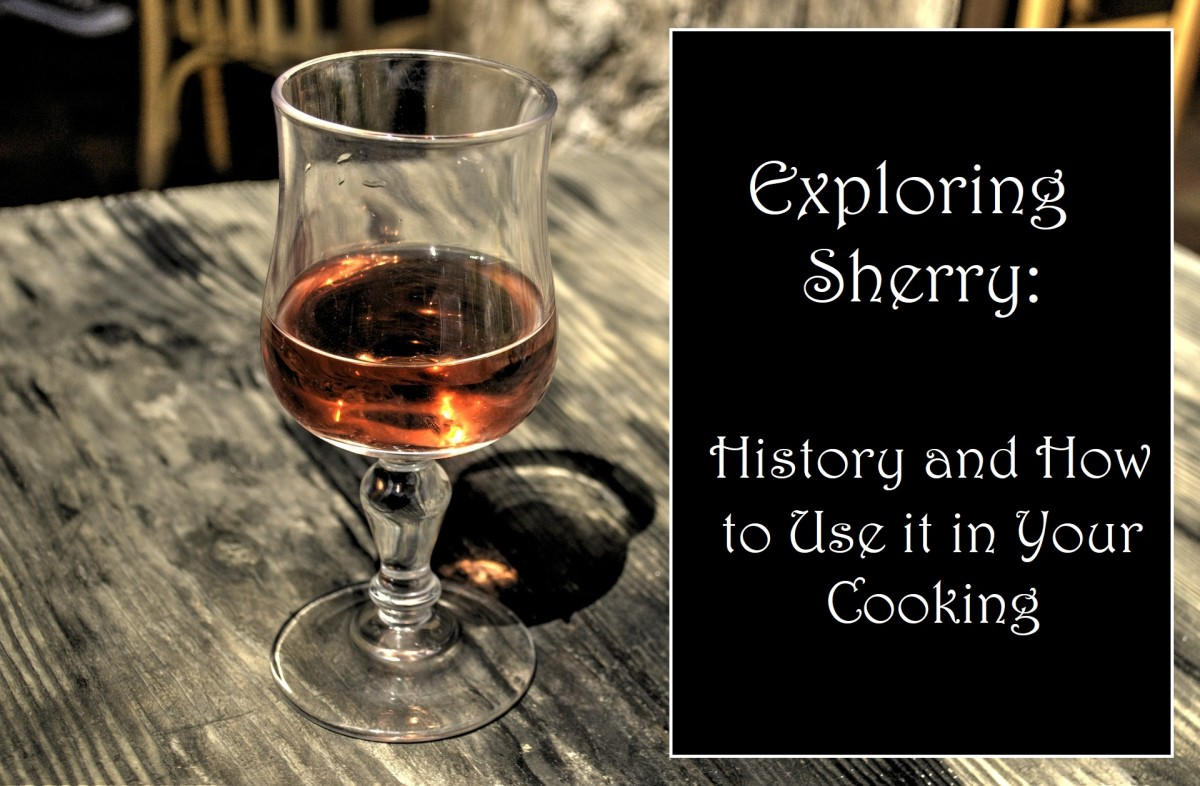 Exploring Sherry: History and How to Use It in Your Cooking