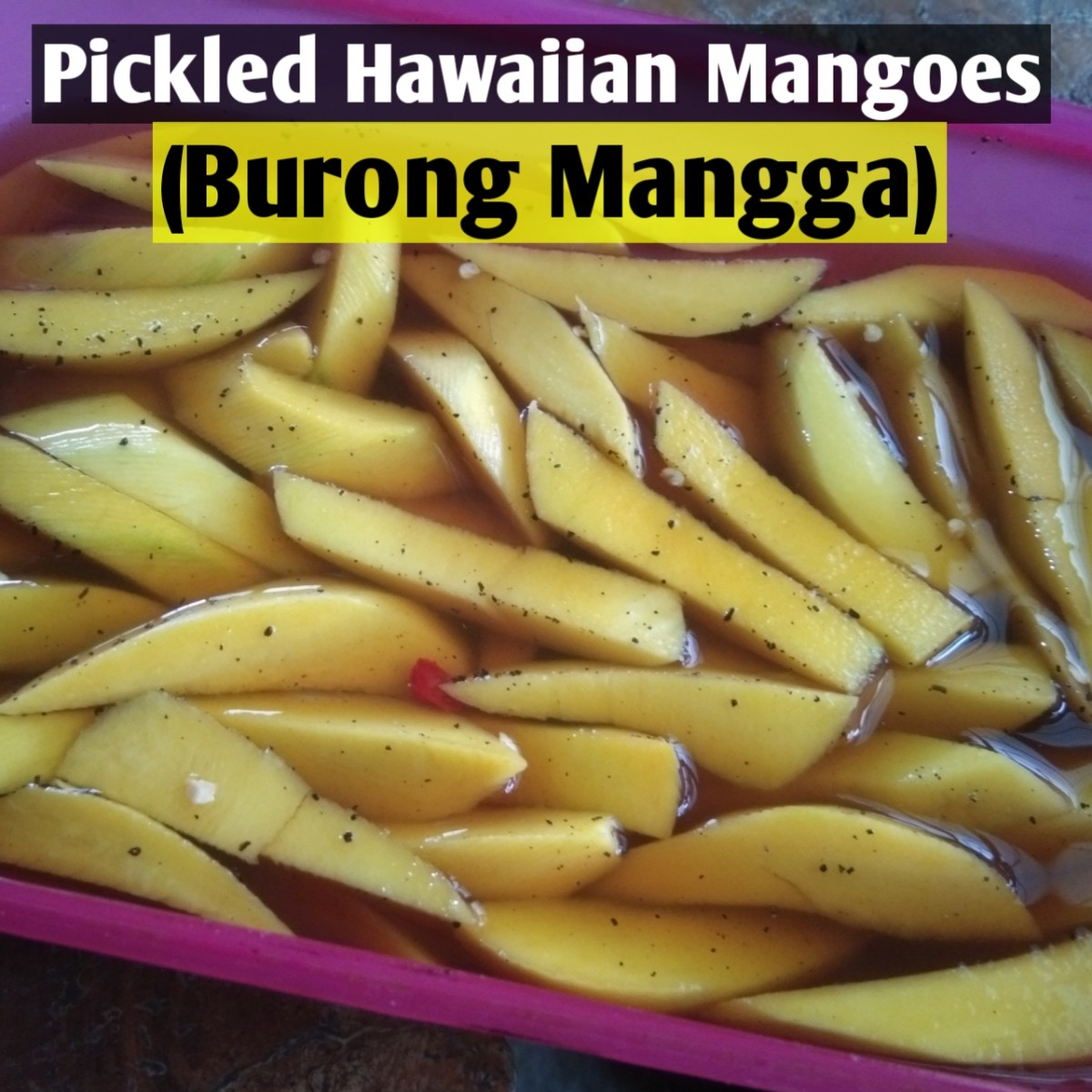 Pickled Hawaiian mangoes (burong mangga)