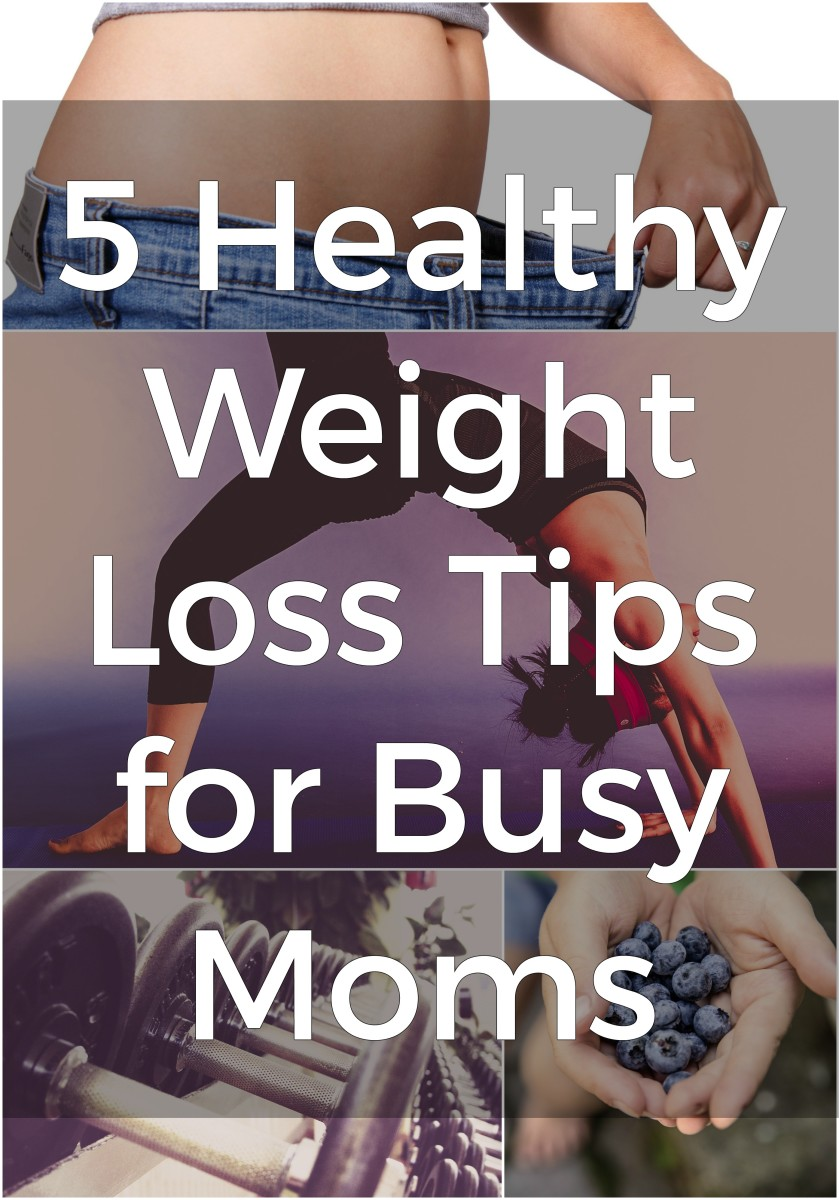 5 Healthy Weight Loss Tips for Busy Moms
