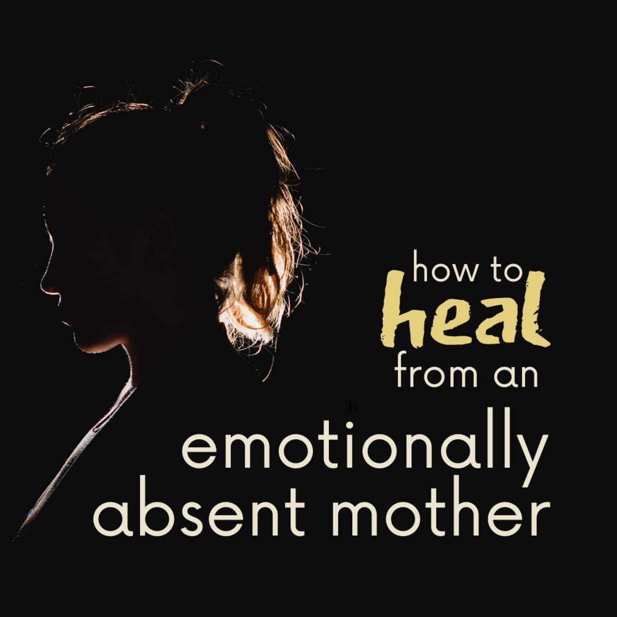 Once a daughter realizes that her mother was emotionally disconnected, she can begin the healing process.