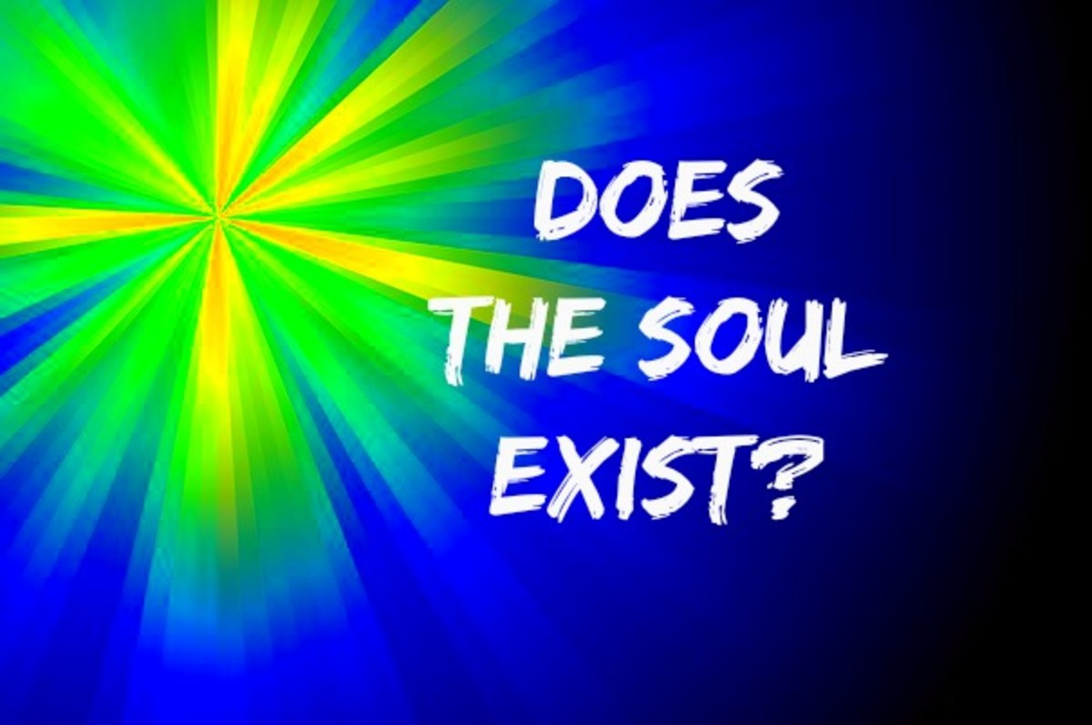 The belieif that the soul exists raises more questions than it answers.