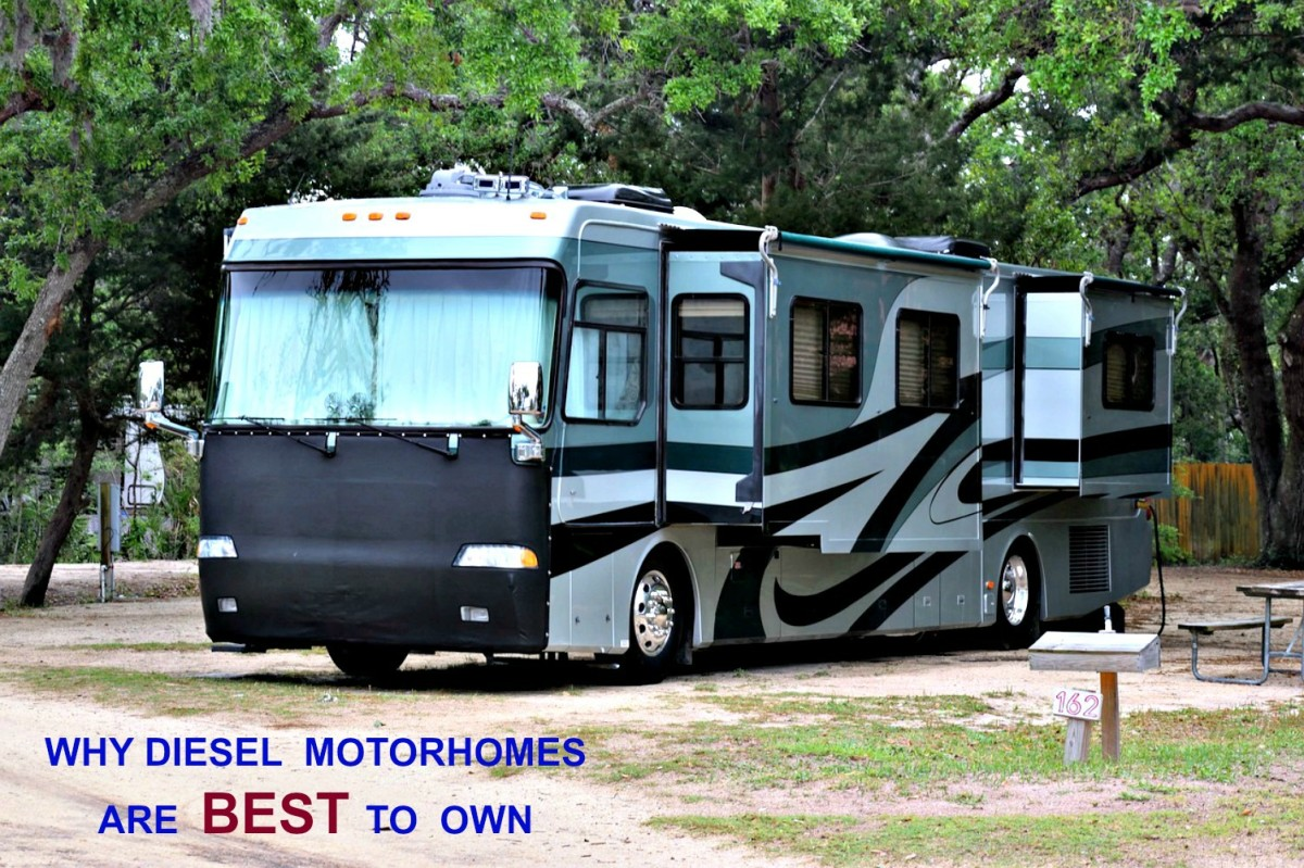 Diesel motorhomes have more benifits than those that use gasoline.