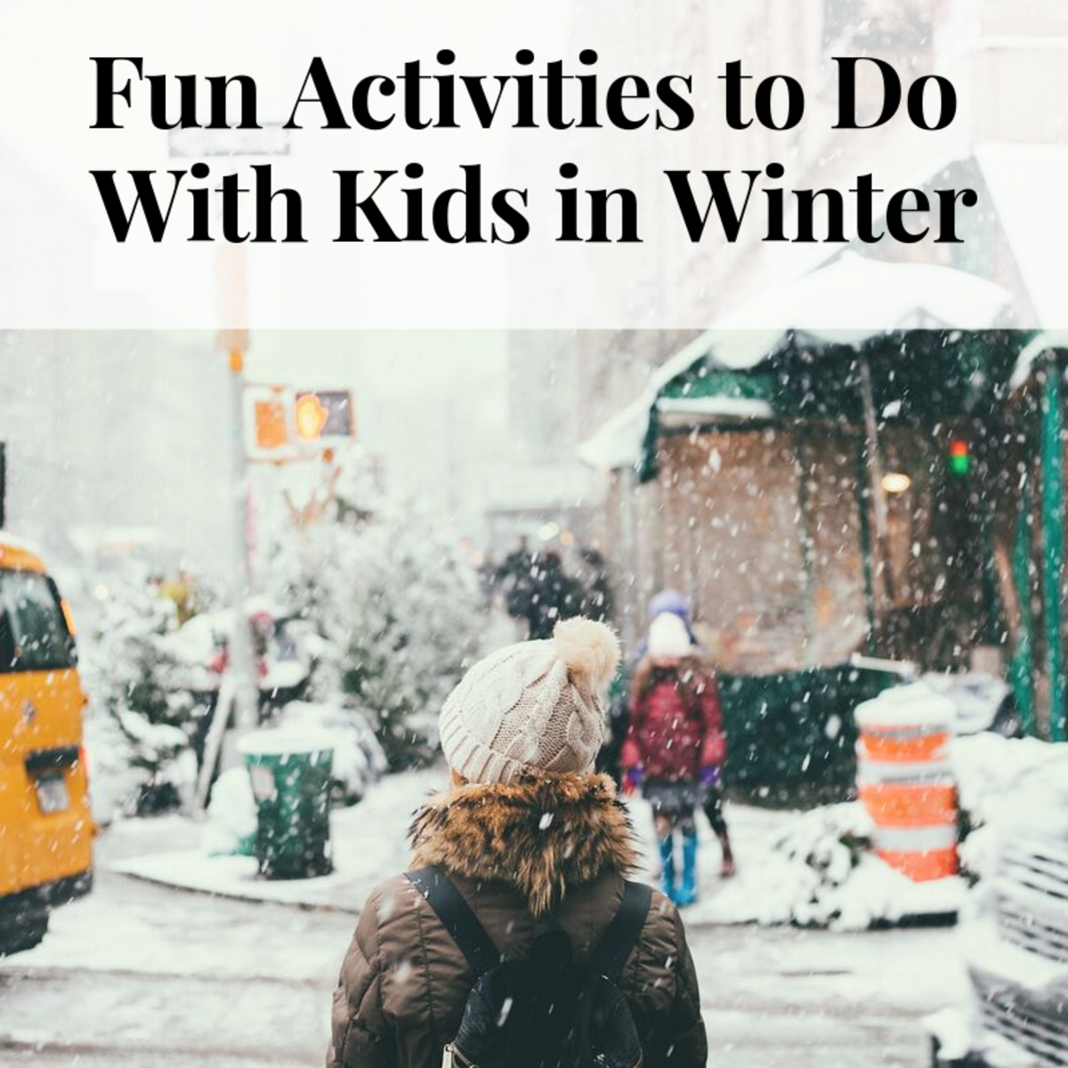There's no reason to hibernate with the kids in winter. Stay active and create adventures!