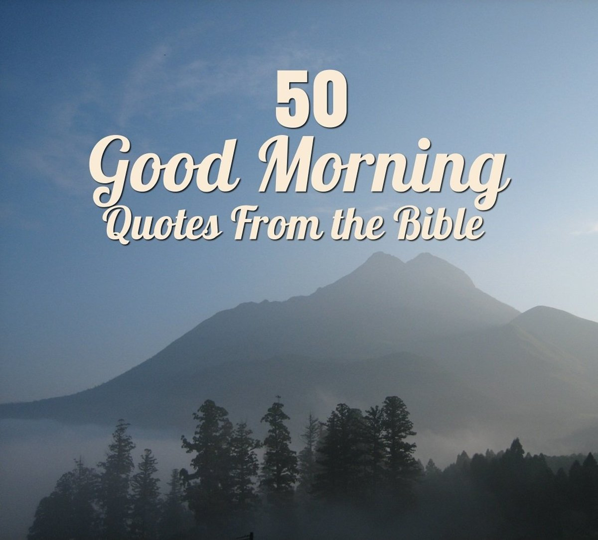 50 Good Morning Quotes from the Bible
