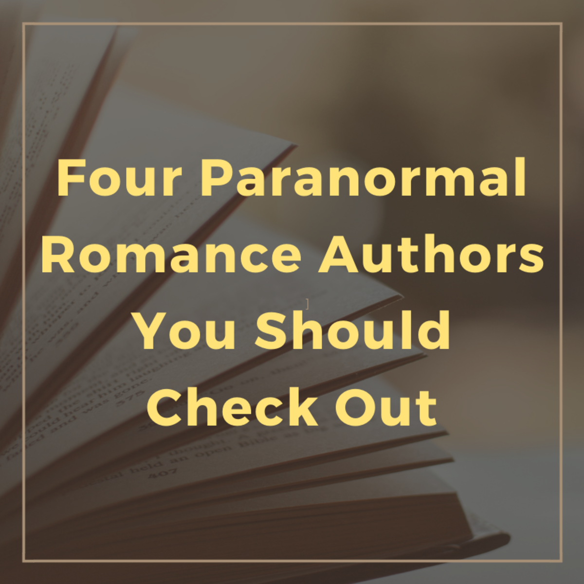 Four of My Go-To Paranormal Romance Authors