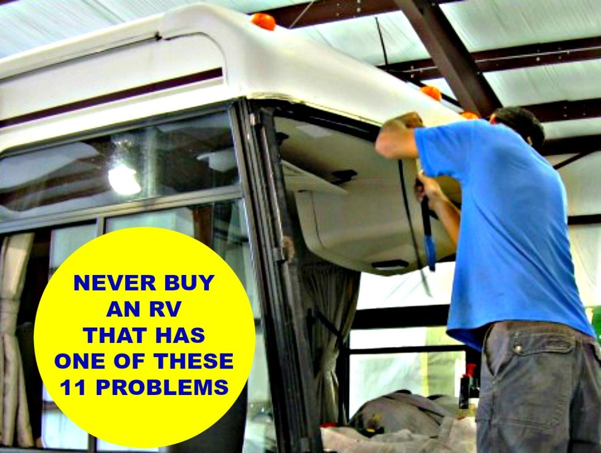 Never Buy An Rv That Has One Of These 11 Problems Axleaddict