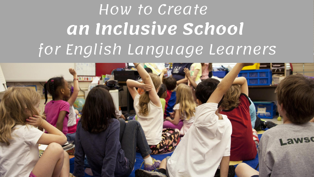 5 Ways to Create an Inclusive School for English Language Learners
