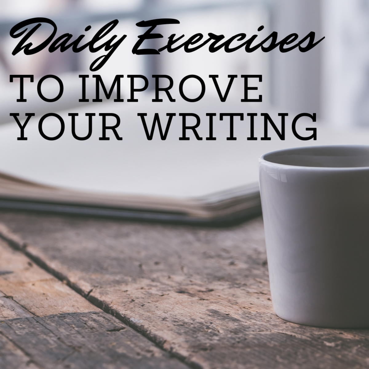 Exercises to Improve Your Writing