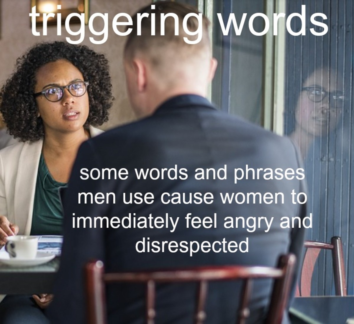 Triggering Things Men Should Never Ever Say to Women