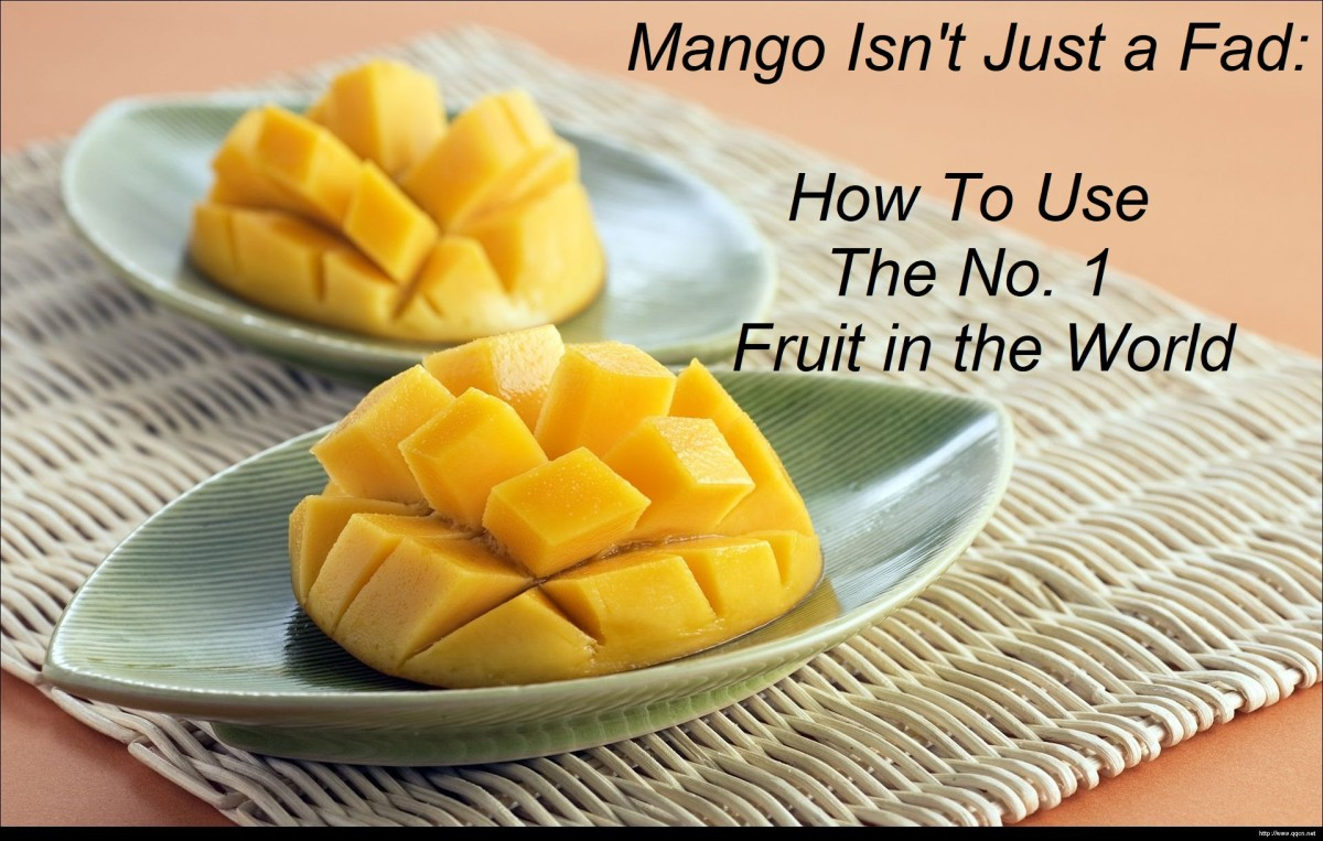 Mango Isn't Just a Fad: How to Use the No. 1 Fruit in the World