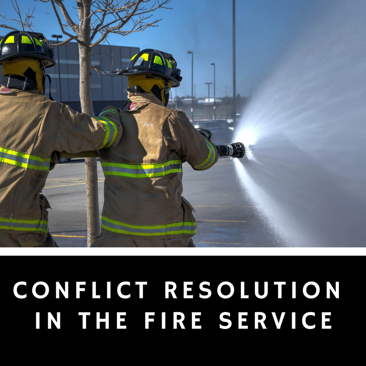 Let's Talk Fire: Conflict Resolution in the Fire Service