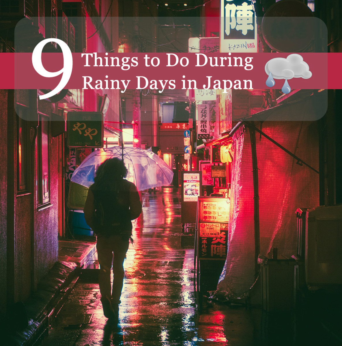 There are many fun things to do in Japan even when it rains the whole day.
