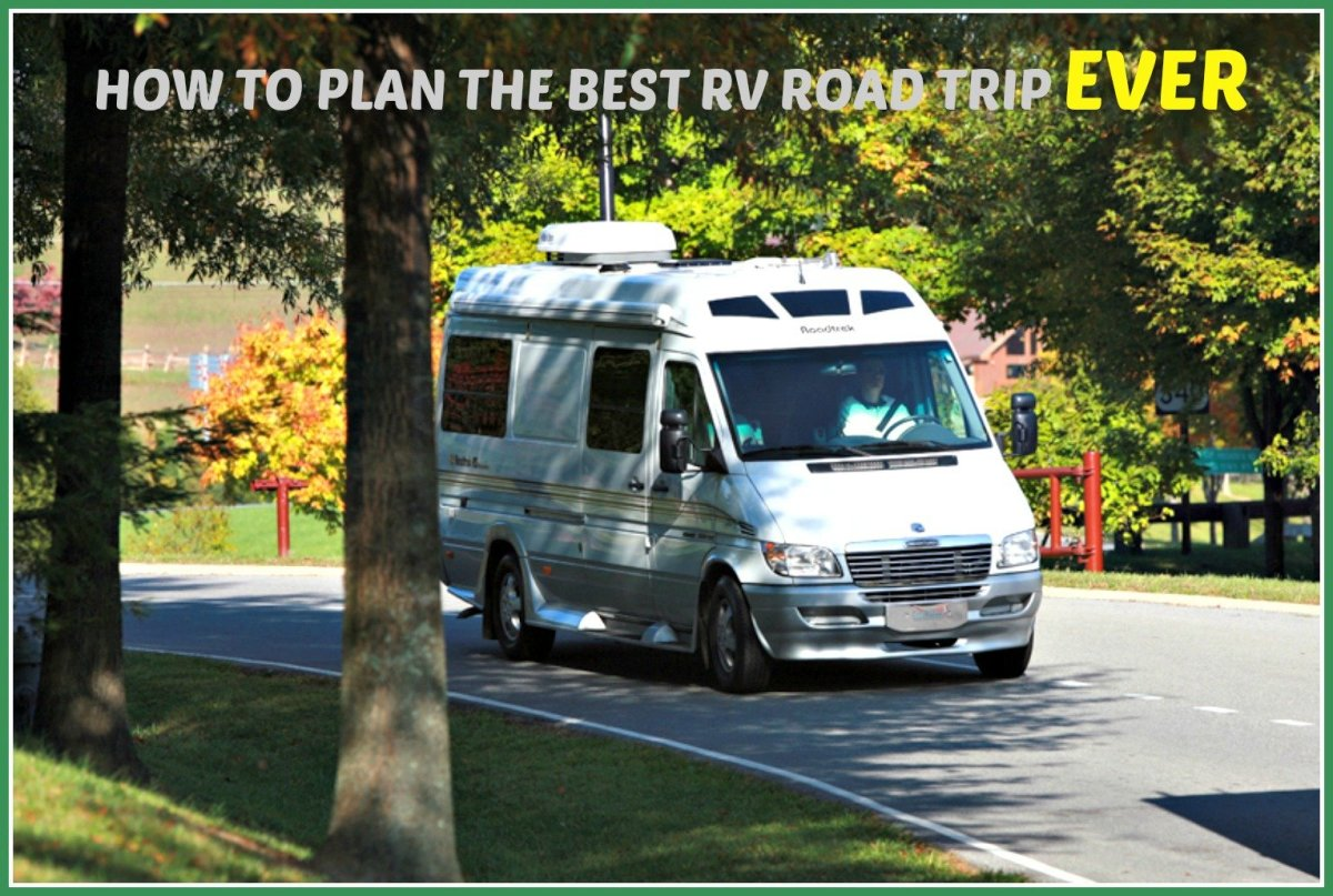 How to Plan the Best RV Road Trip Ever
