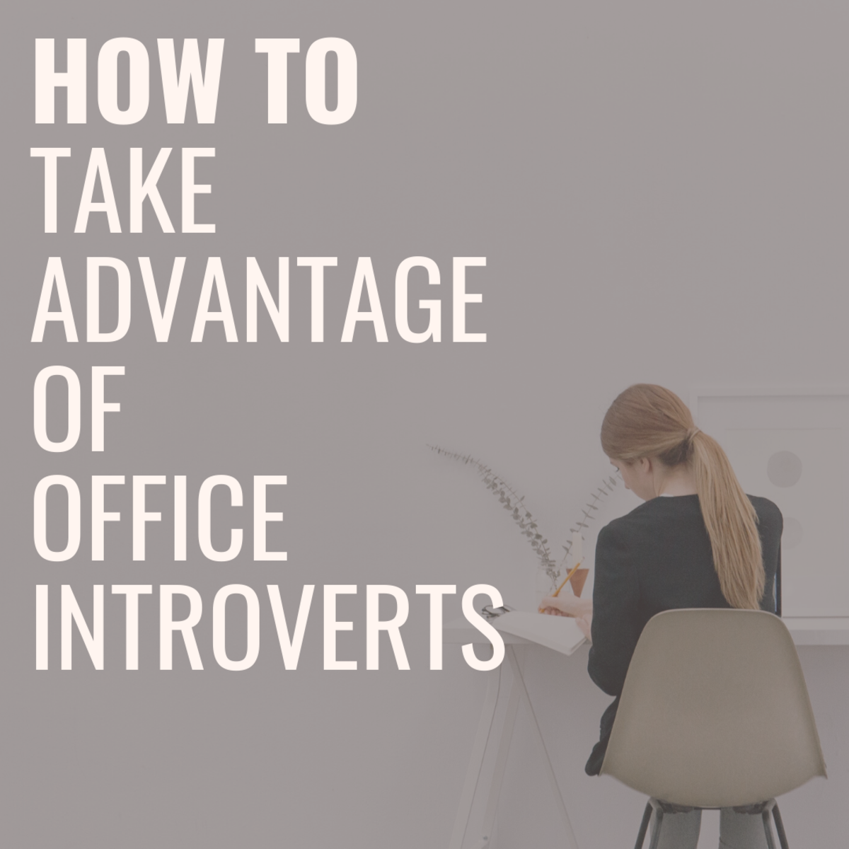 Introverts at Work: 9 Ways to Take Advantage of Office Introverts