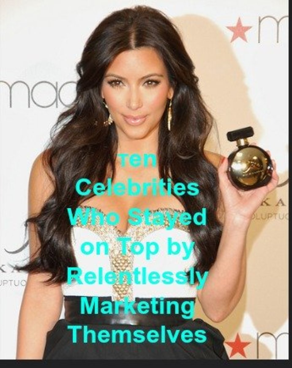 Ten Celebrities Who Stayed on Top by Relentlessly Marketing Themselves