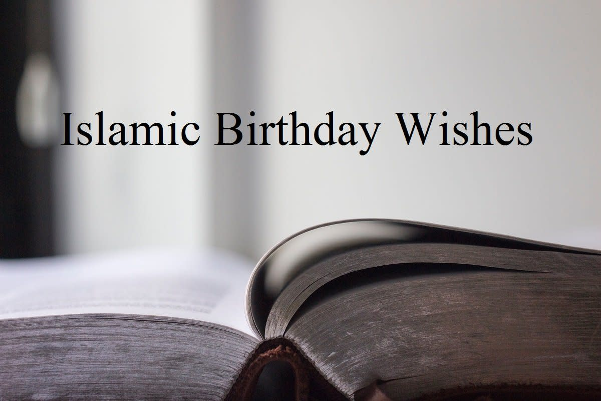 Examples of Islamic Birthday Wishes, Texts, and Quotes