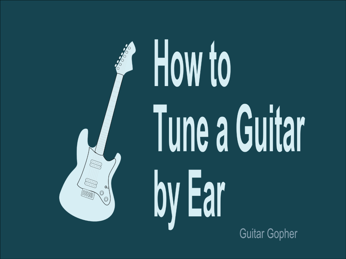 How To Tune A Guitar By Ear Spinditty