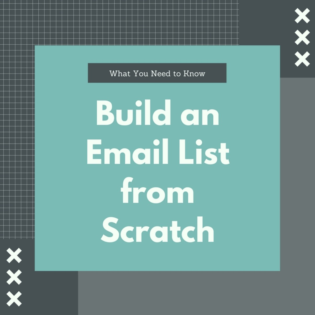 Build an Email Marketing List From Scratch: What You Need to Know