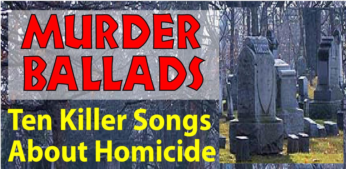 Murder Ballads—10 Killer Songs About Homicide