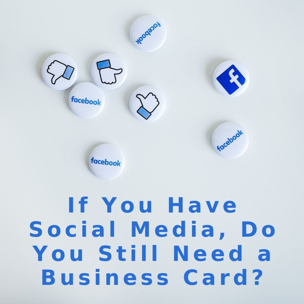 Does the strong presence of social media negate the need for business cards? Read on to find out.