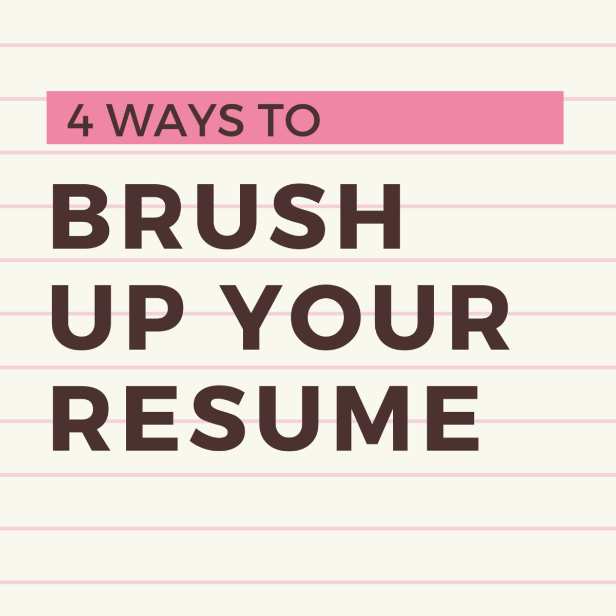 4 Ways to Polish up the Content of Your Resume