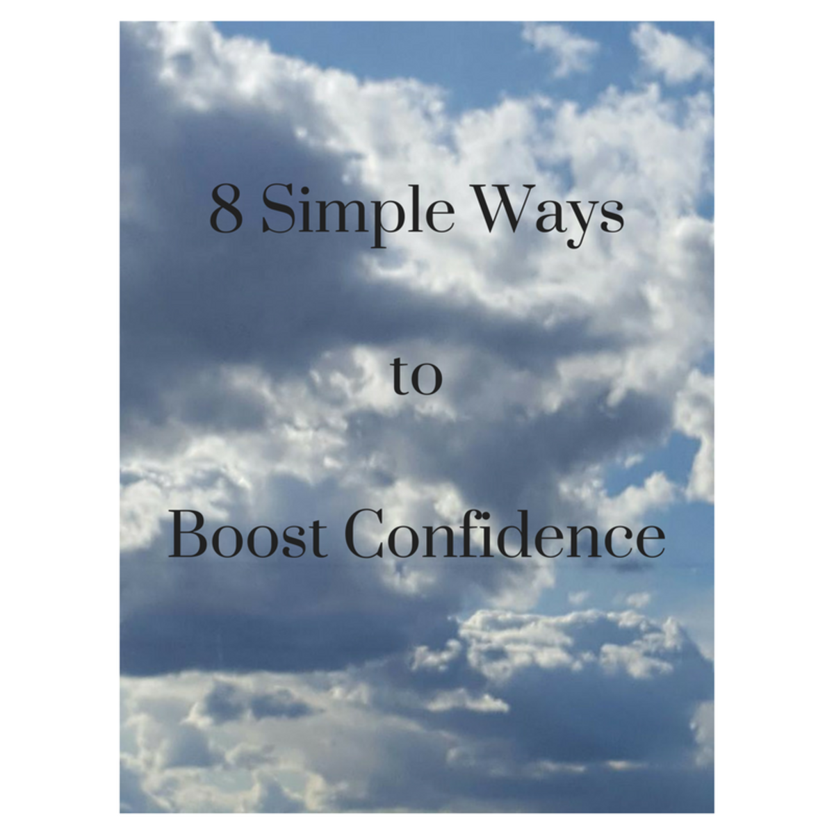 8 Simple Ways to Boost Confidence