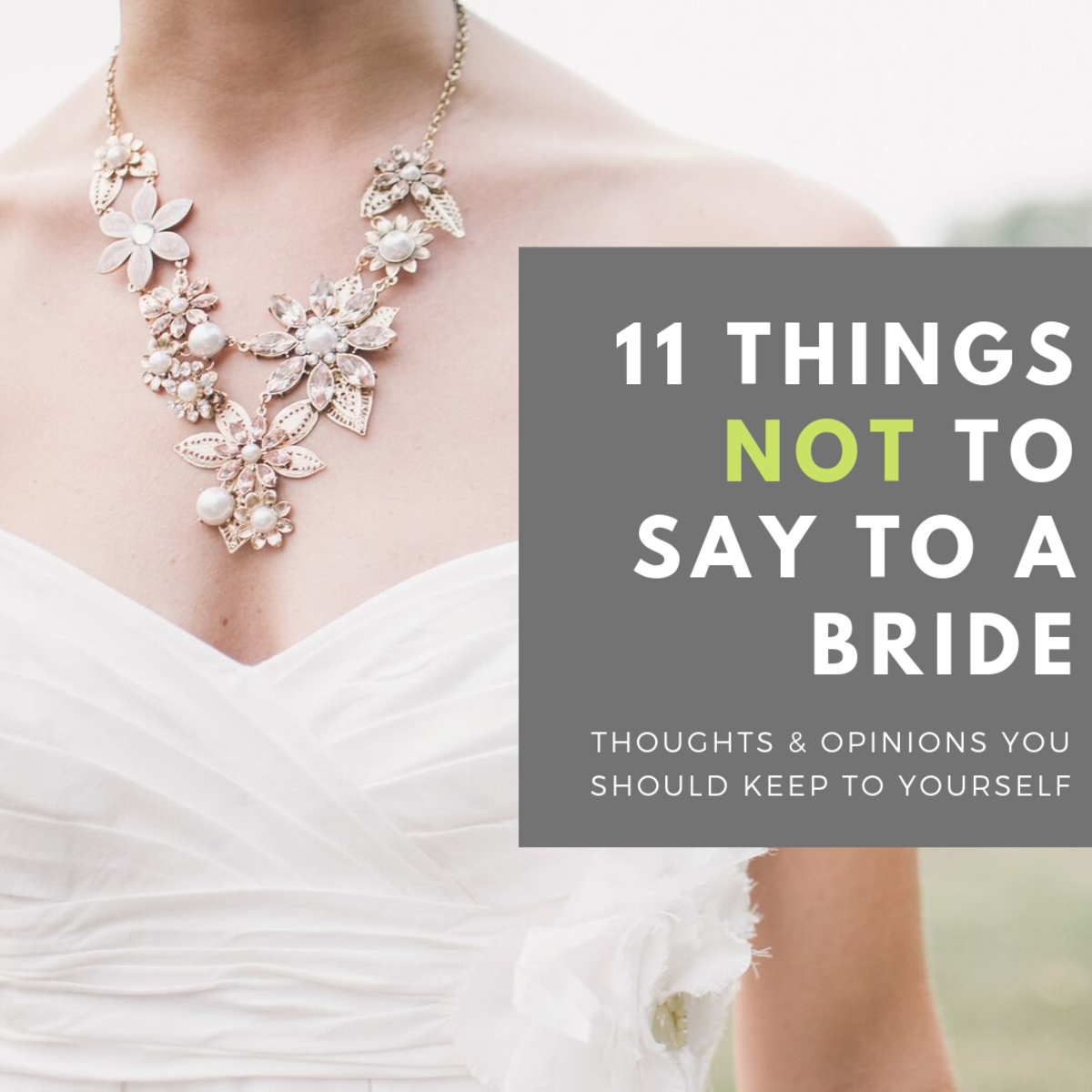 11 Things You Should Never Say to a Bride-to-Be