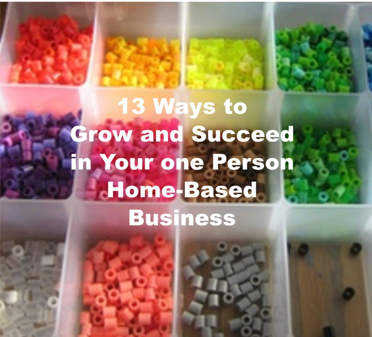 13 Ways to Grow and Succeed in Your One-Person Home-Based Business