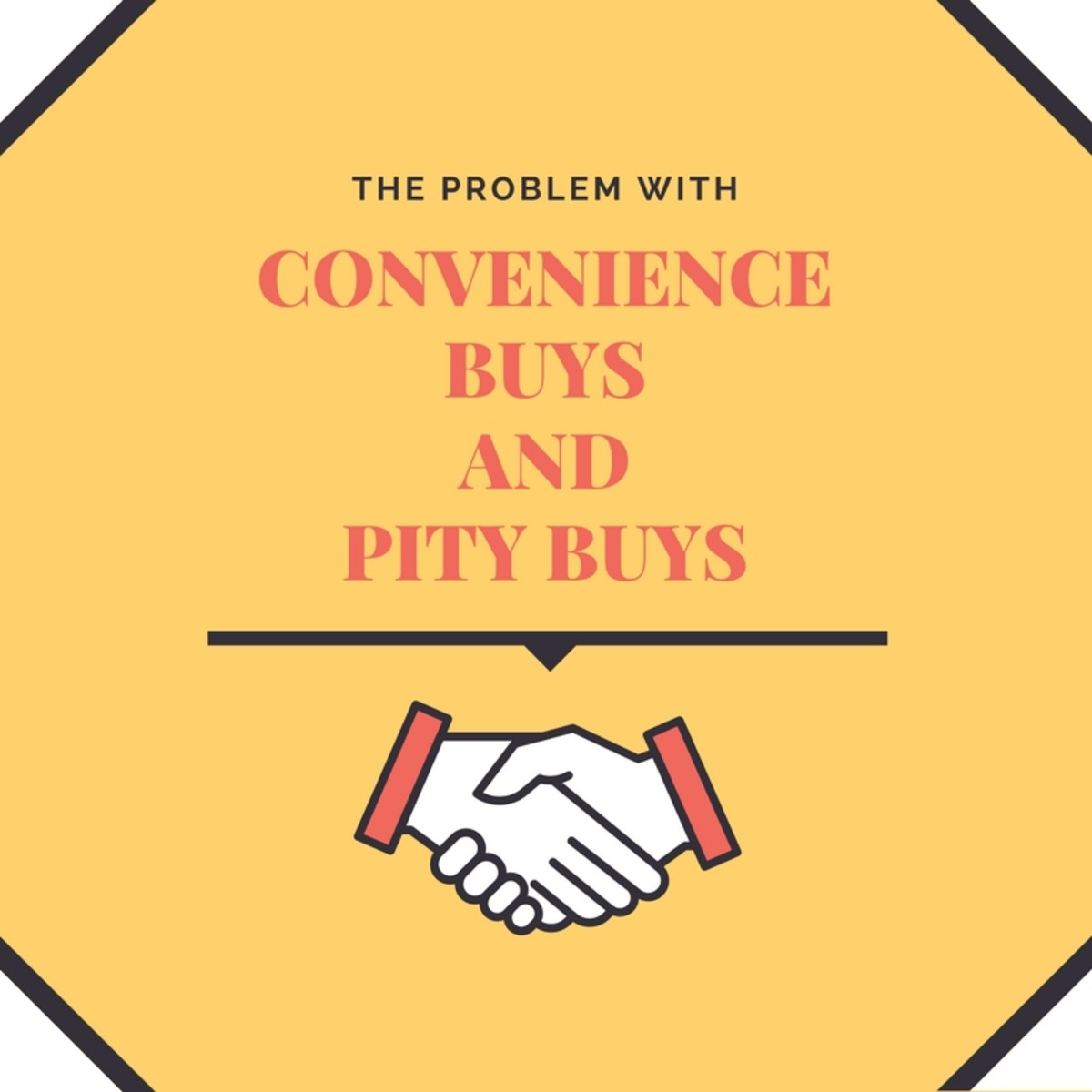 "The Problem With ""Convenience Buys"" and ""Pity Buys"""