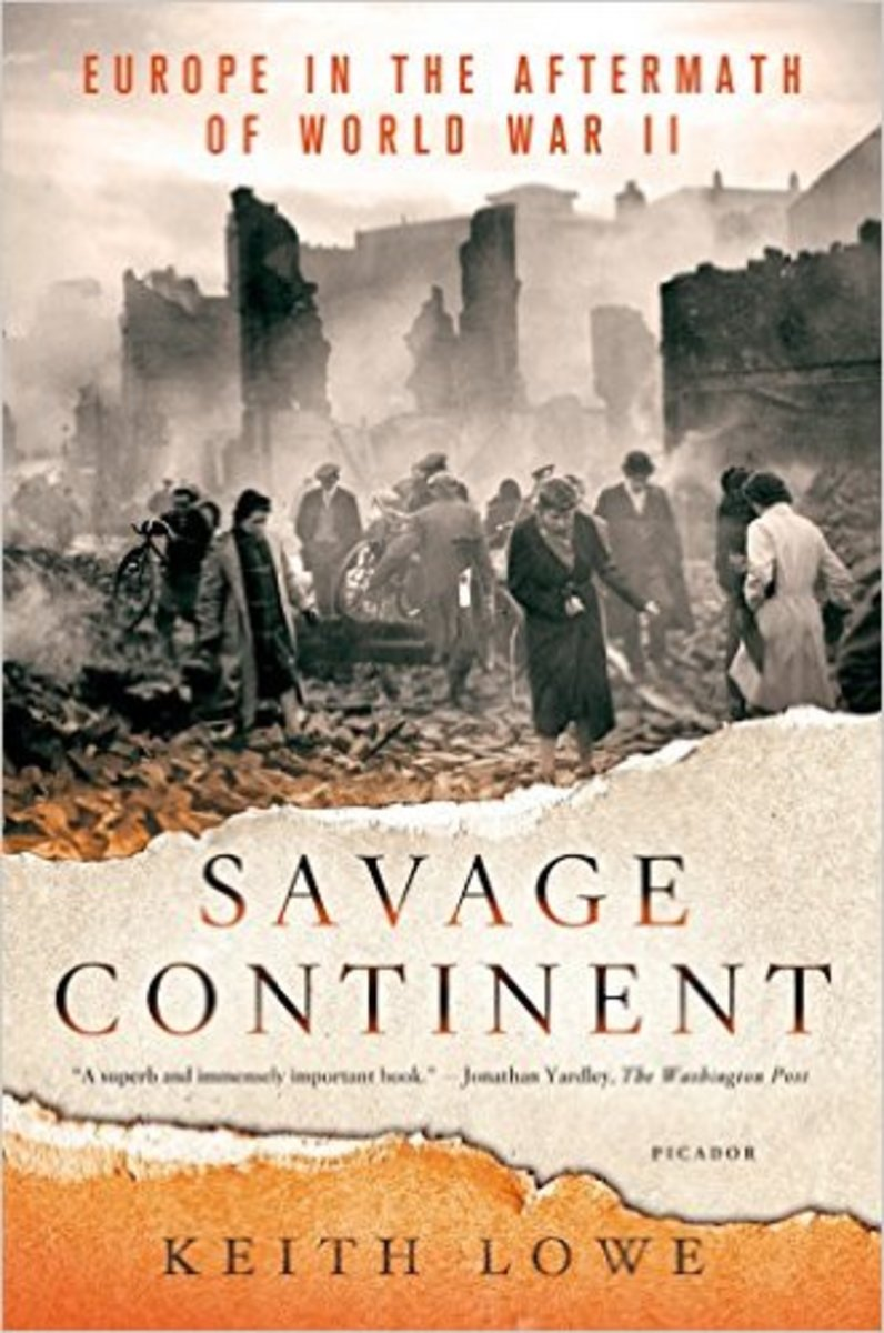 """Savage Continent: Europe in the Aftermath of World War II."""
