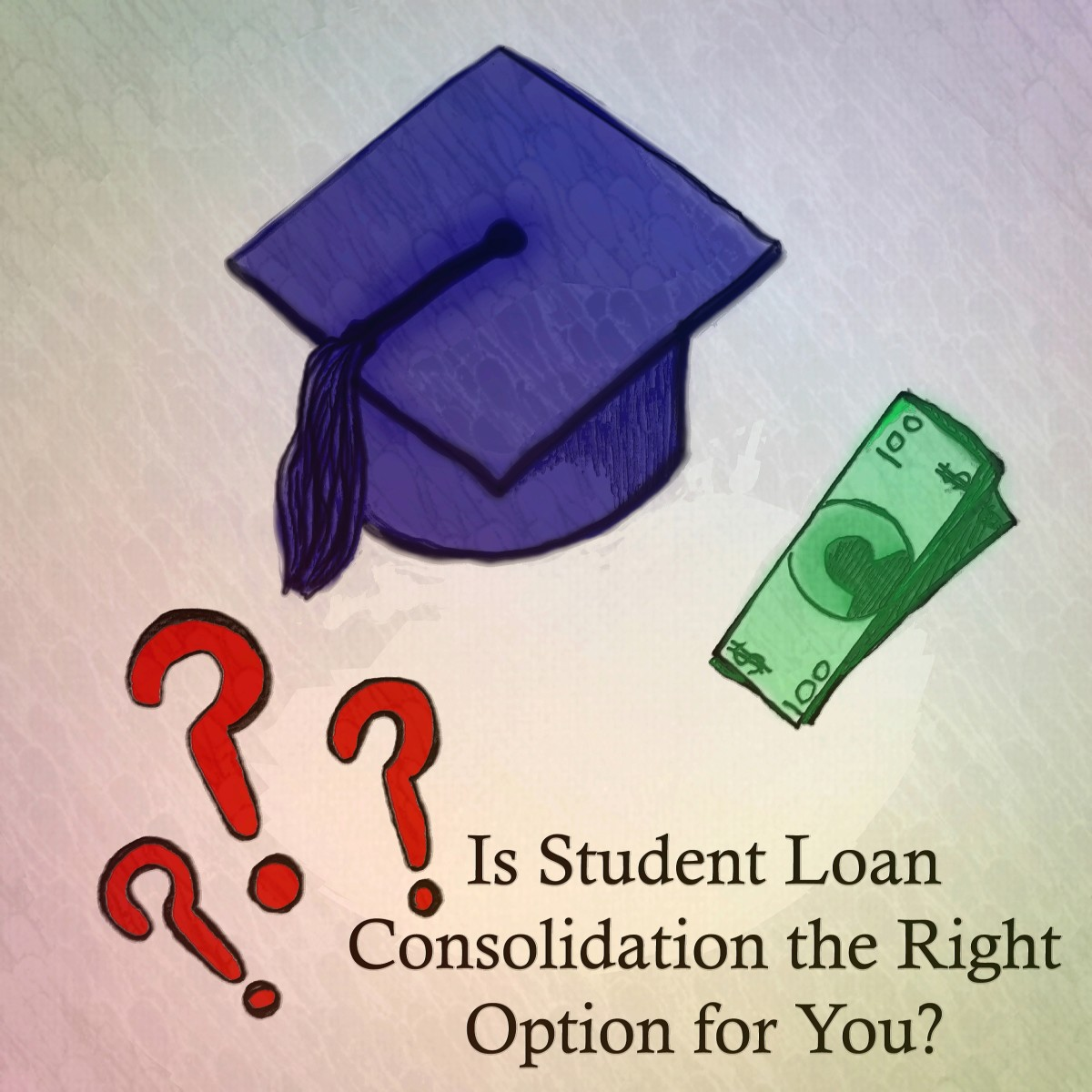 Is Student Loan Consolidation the Right Option for You?