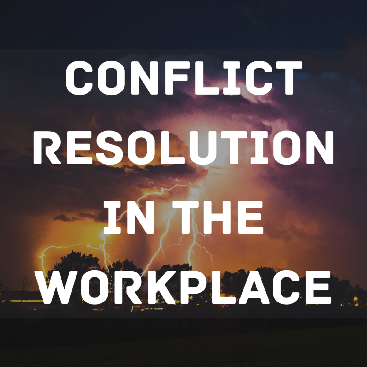 Examine the best ways to implement conflict resolution at work.