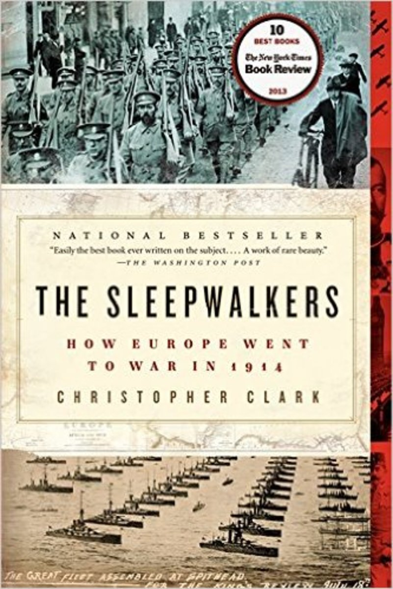 The Sleepwalkers: How Europe Went to War in 1914.