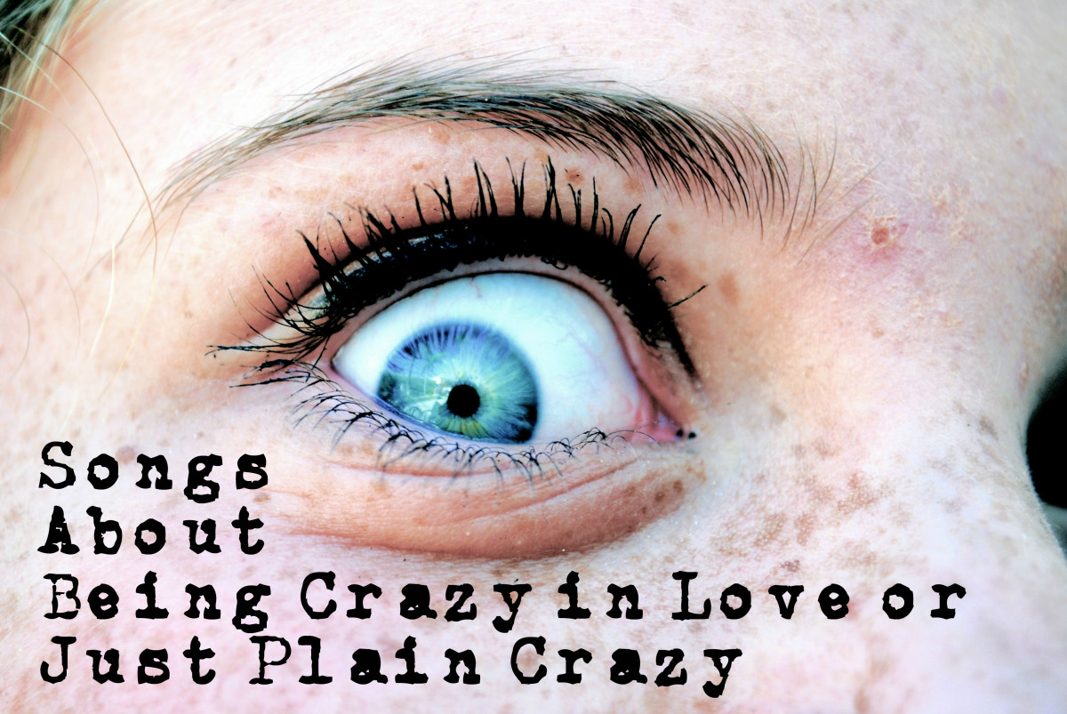 80 Songs About Being Crazy in Love or Just Plain Crazy