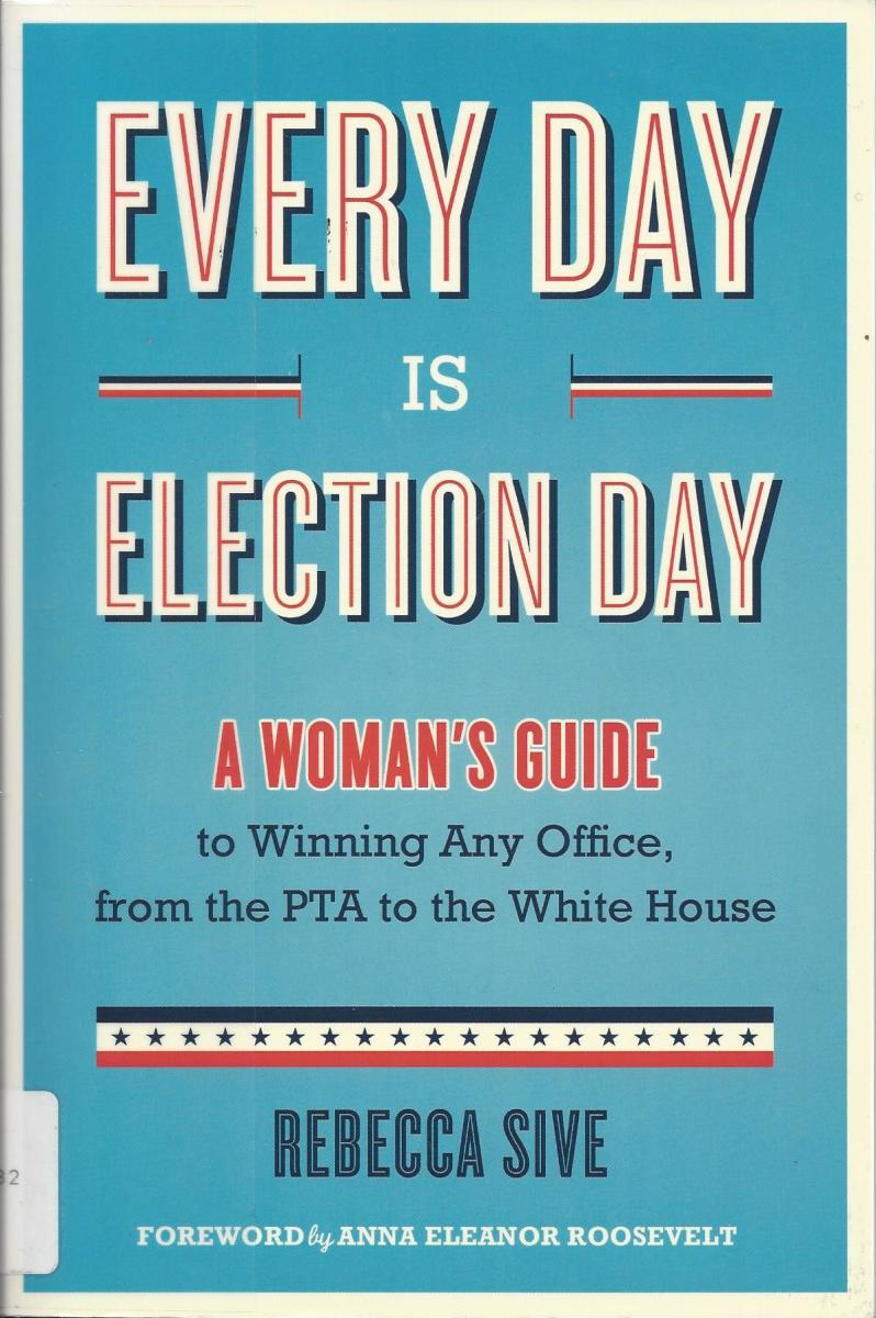 "Cover for the book ""Every Day is Election Day"" by Sive"