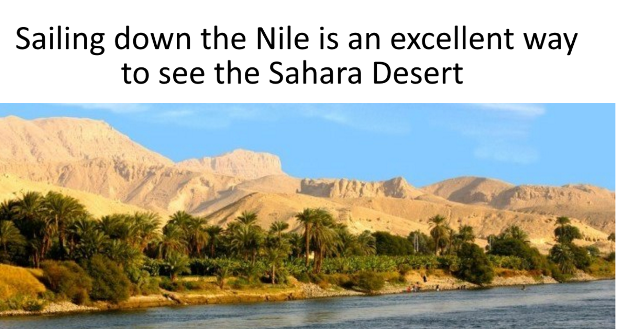 Sailing down the Nile is one way to see something of the Sahara Desert. You will also see ancient villages built millennia ago.