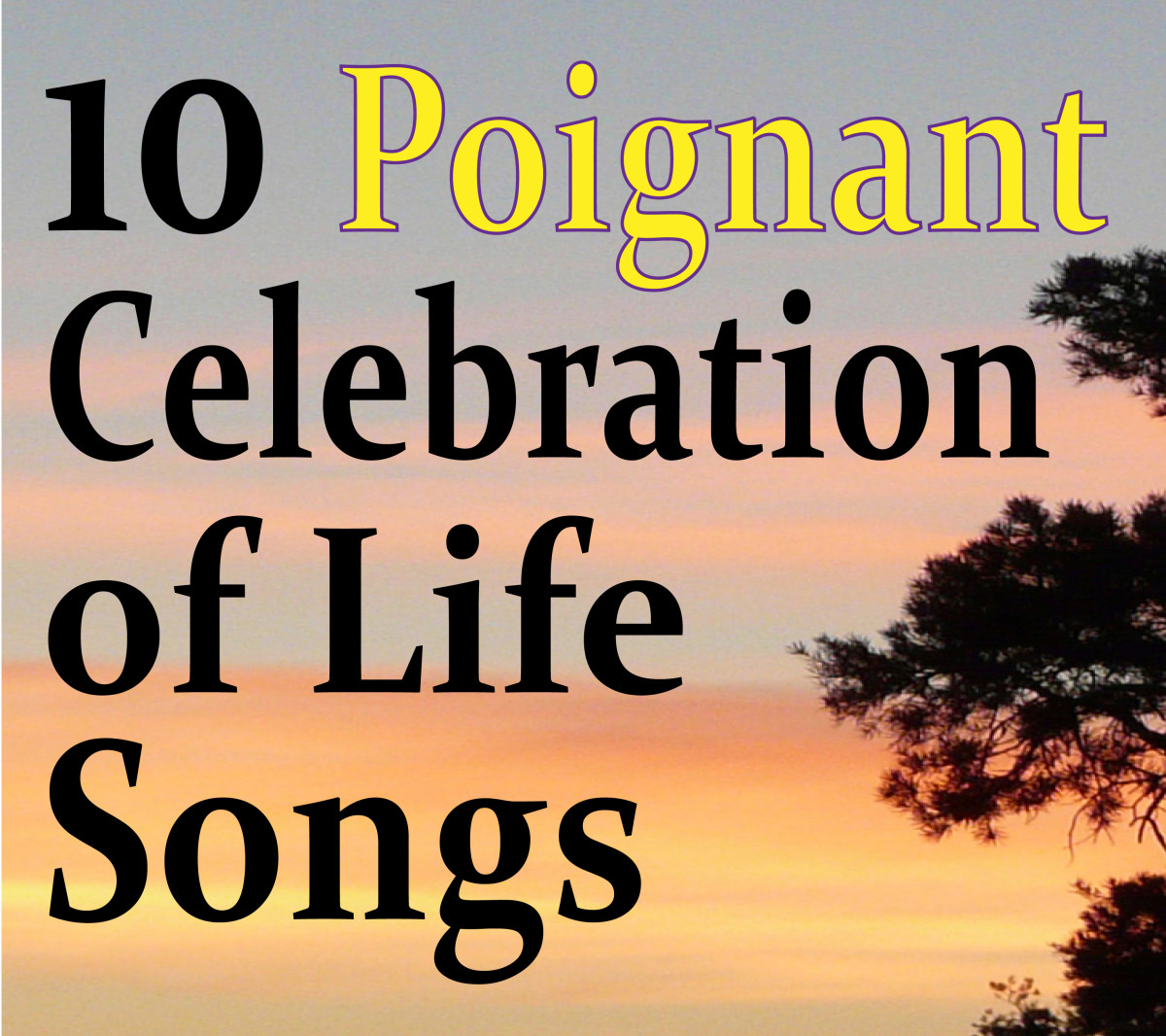 10 Poignant Celebration of Life Songs