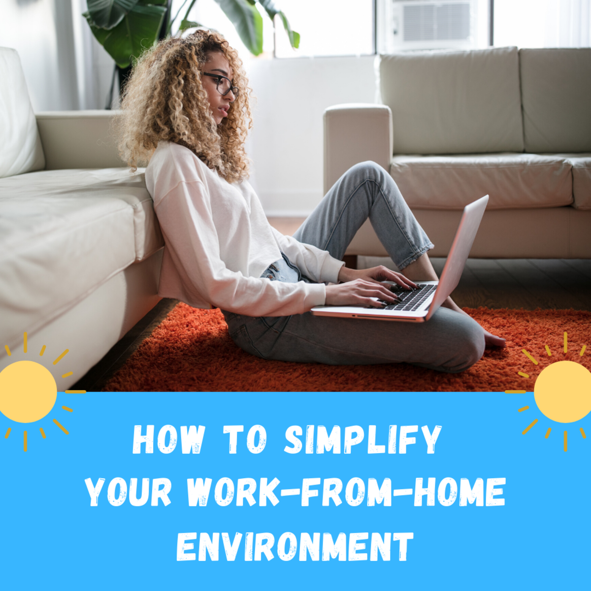 Simplify your home environment and be a more efficient worker.