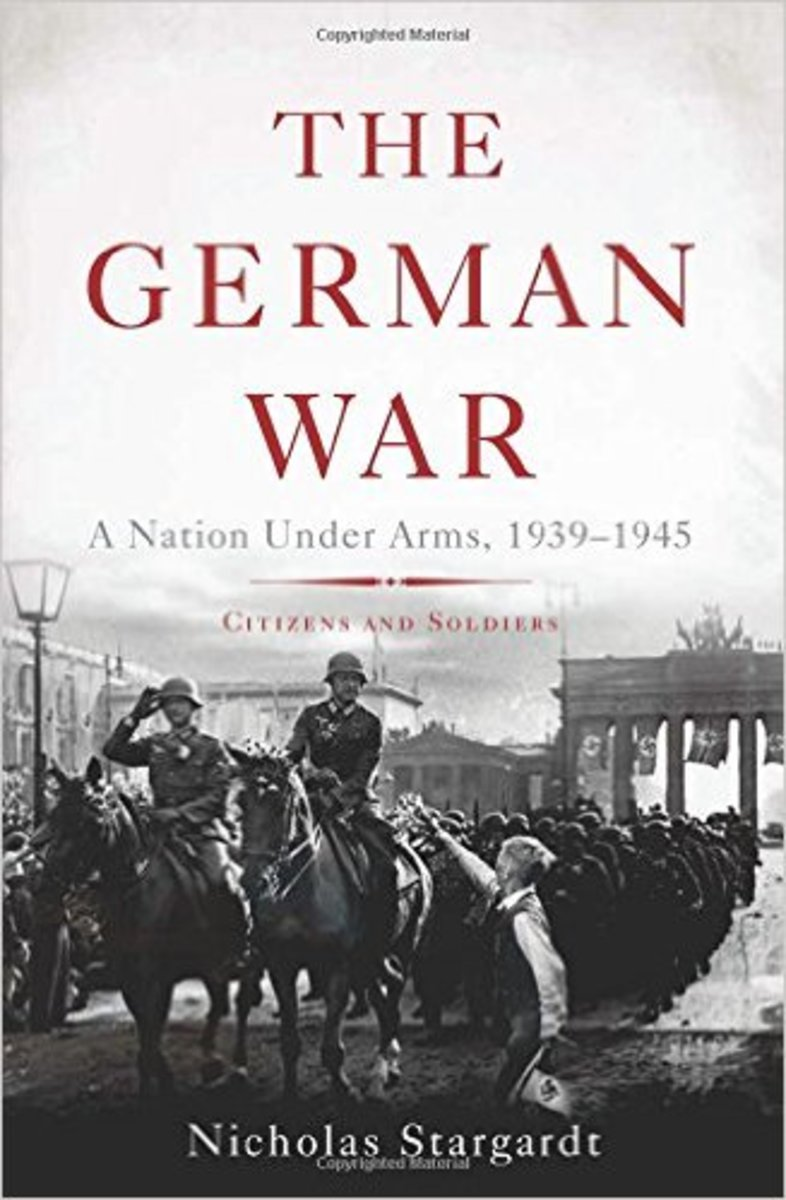 "Book Review of ""The German War: A Nation Under Arms, 1939-1945"""
