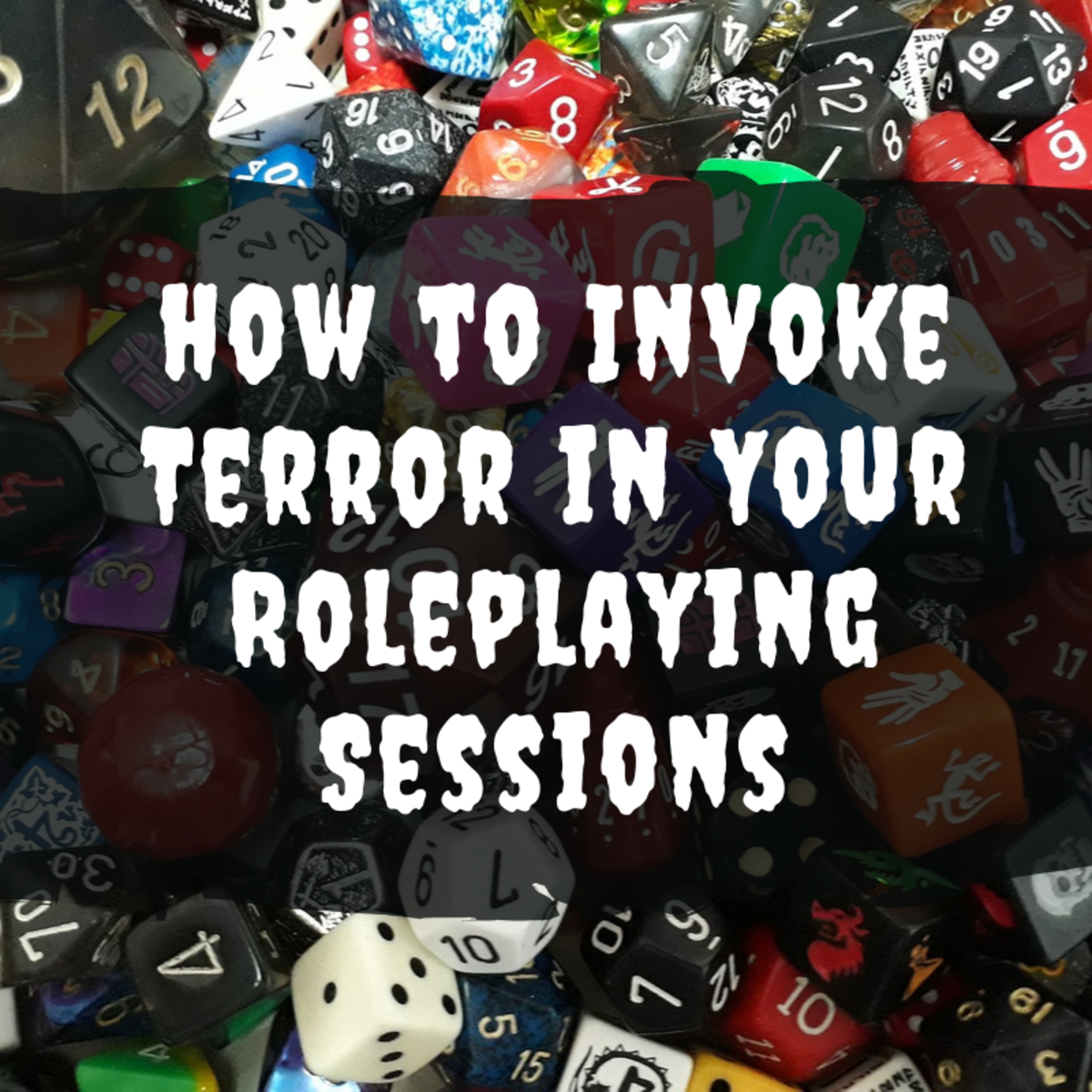 Five Ways to Invoke Terror in Your Roleplaying Session